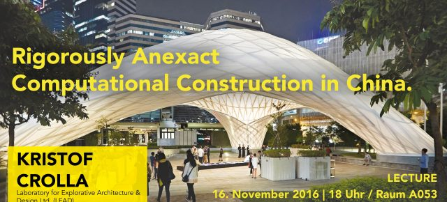LECTURE: Rigorously Anexact - Computational Construction in China.